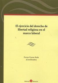 EJERCICIO DEL DERECHO DE LIBERTAD RELIGIOSA EN EL MARCO LABORAL, EL