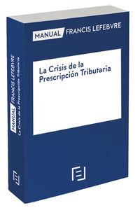 manual la crisis de la prescripcion tributaria - Aa. Vv.