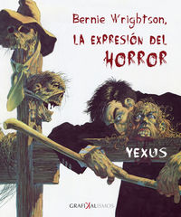 Bernie Wrightson - La Expresion Del Horror - Jesus Garcia Sierra