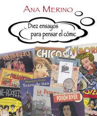 Diez Ensayos Para Pensar El Comic - Ana Merino Norberto