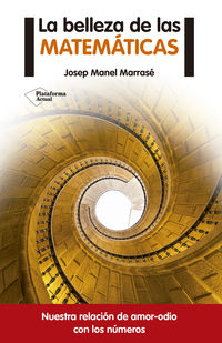 La belleza de las matematicas - Josep Manel Marrase Peña