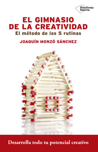 El gimnasio de la creatividad - Joaquin Monzo