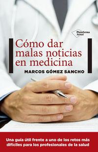 Como Dar Malas Noticias En Medicina - Marcos Gomez