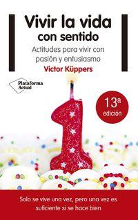 Vivir La Vida Con Sentido - Victor Kuppers