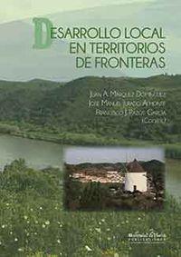 Desarrollo Local En Territorios De Fronteras - Juan A. Marquez Dominguez