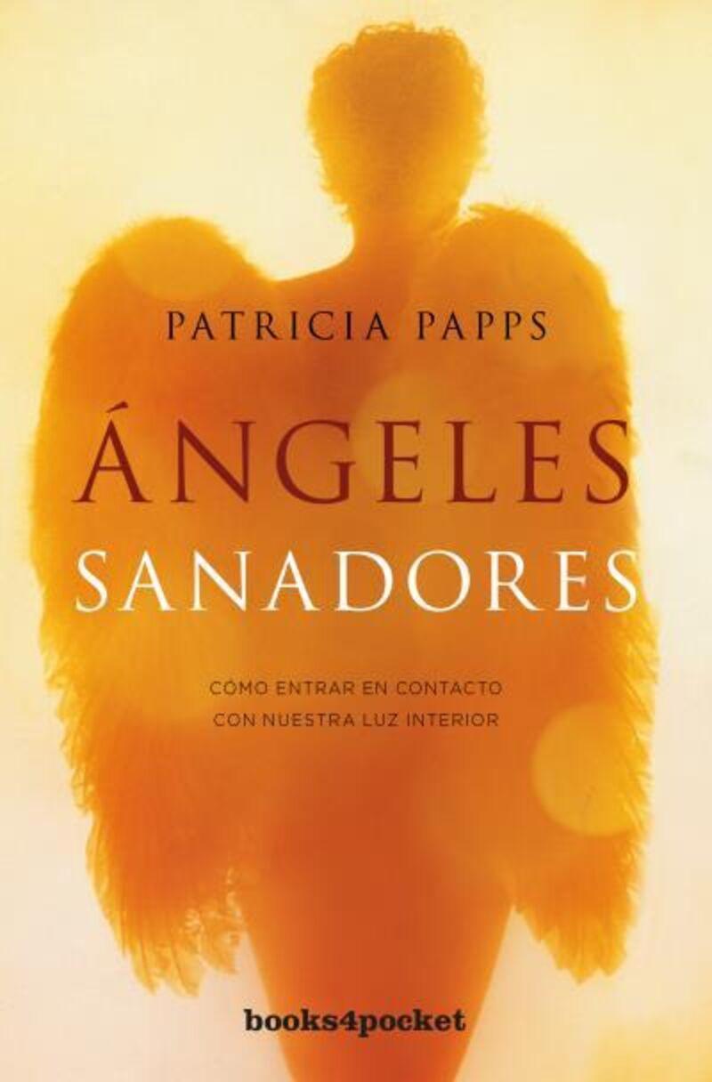 ANGELES SANADORES - MEDITACIONES, ORACIONES Y REFLEXIONES PARA TRANSFORMAR TU VIDA