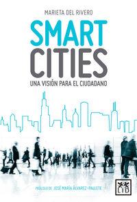 Smart Cities - Una Vision Para El Ciudadano - Marieta Del Rivero Bermejo