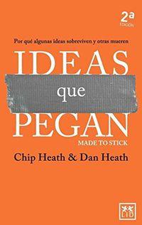Ideas Que Pegan - Chip Heath / Dan Heath