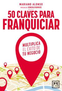 50 Claves Para Franquiciar - Mariano Alonso Prieto