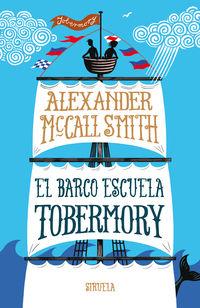 El barco escuela tobermory - Alexander Mccall Smith