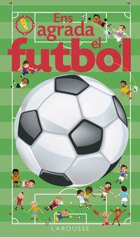 Ens Agrada El Futbol - Aa. Vv.