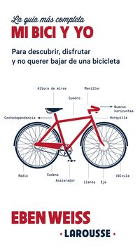 Mi Bici Y Yo - La Guia Mas Completa - Eben Weiss