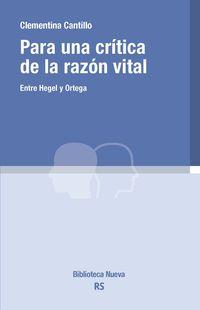 Para Una Critica De La Razon Vital - Entre Hegel Y Ortega - Clementina Cantillo