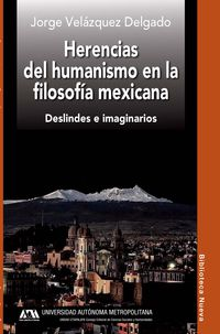 herencias del humanismo en la filosofia mexicana - Jorge Velazquez Delgado