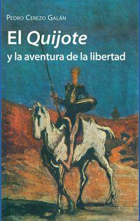 El quijote y la aventura de la libertad - Pedro Cerezo