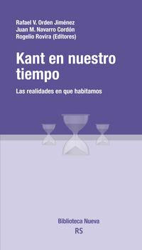 Kant En Nuestro Tiempo - Rafael V. Orden Jimenez (ed. ) / Juan M. Navarro Cordon (ed. ) / Rogelio Rovira (ed. )