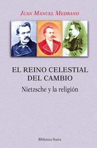 El reino celestial del cambio - Juan Manuel Medrano Ezquerro