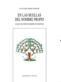 En Las Huellas Del Nombre Propio - Juan Eduardo Tesone