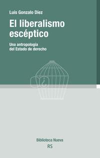 Liberalismo Esceptico, El - Una Antropologia Del Estado De Derecho - Luisgonzalo Diez Alvarez