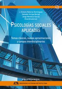 PSICOLOGIAS SOCIALES APLICADAS - TEMAS CLASICOS, NUEVAS APROXIMACIONES Y CAMPOS INTERDISCIPLINARIOS