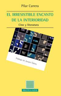 Irresistible Encanto De La Interioridad, El - Cile Y Literatura - Pilar Carrera Alvarez