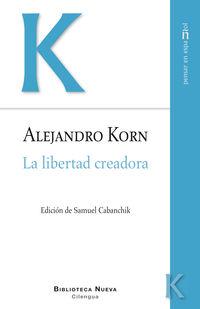 La libertad creadora - Alejandro Korn