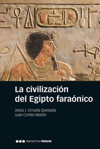 La civilizacion del egipto faronico - Jesus J. Urruela Quesada / Juan Cortes Martin