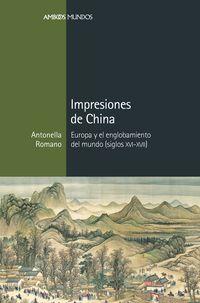 IMPRESIONES DE CHINA - EUROPA Y EL ENGLOBAMIENTO DEL MUNDO (SIGLOS XVI-XVII)