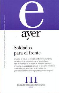 Revista Ayer 111 - Soldados Para El Frente - Aa. Vv.