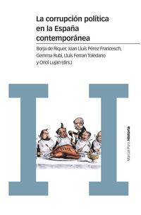 CORRUPCION POLITICA EN LA ESPAÑA CONTEMPORANEA, LA - UN ENFOQUE INTERDISCIPLINAR