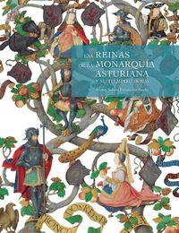 REINAS DE LA MONARQUIA ASTURIANA Y SU TIEMPO, LAS (718-925)