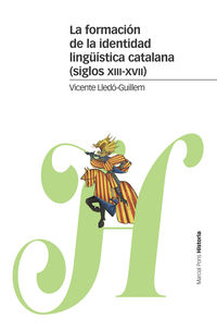Formacion De La Identidad Linguistica Catalana, La (siglos Xiii-Xvii) - Vicente Lledo-Guillem