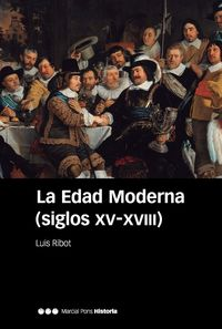 EDAD MODERNA, LA (SIGLOS XV-XVIII)