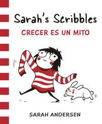 Sarah's Scribbles 1 - Crecer Es Un Mito - Sarah Andersen