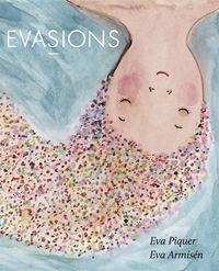 Evasions - Eva Piquer / Eva Armisen (il. )