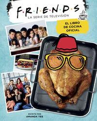 Friends - El Libro De Cocina Oficial - Amanda Nicole Yee