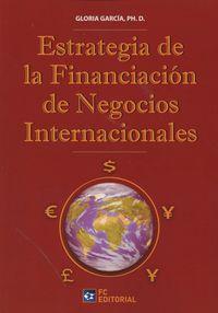 ESTRATEGIA DE LA FINANCIACION DE NEGOCIOS INTERNACIONALES