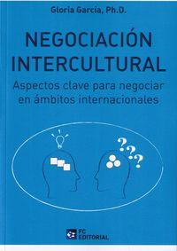NEGOCIACION INTERCULTURAL - ASPECTOS CLAVE PARA NEGOCIAR EN AMBITOS INTERNACIONALES