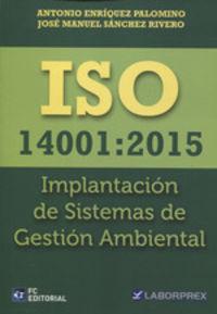 ISO 14001: 2015 - IMPLANTACION DE SISTEMAS DE GESTION AMBIENTAL