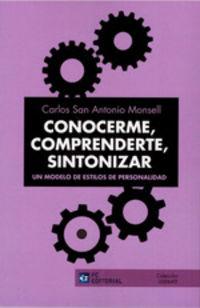 Conocerme, Comprenderte, Sintonizar - Un Modelo De Estilos De Personalidad - Carlos San Antonio Monsell
