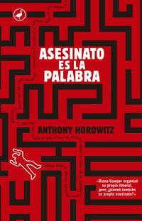 Asesinato Es La Palabra - Anthony Horowitz