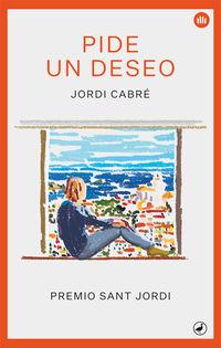 Pide Un Deseo (premio Sant Jordi 2018) - Jordi Cabre