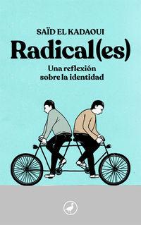 Radical (es) - Una Reflexion Sobre La Identidad - Said El Kadaoui