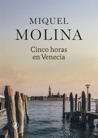 Cinco Horas En Venecia - Miquel Molina