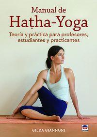 MANUAL DE HATHA-YOGA - TEORIA Y PRACTICA PARA PROFESORES, ESTUDIANTES Y PRACTICANTES