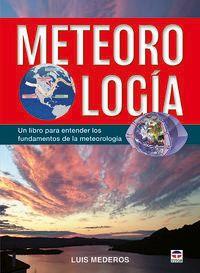 METEOROLOGIA - UN LIBRO PARA ENTENDER LOS FUNDAMENTOS DE LA METEOROLOGIA