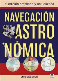 (7 ED) NAVEGACION ASTRONOMICA - AMPLIADA Y ACTUALIZADA