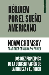 Requiem Por El Sueño Americano - Los Diez Principios De La Concentracion De La Riqueza Y El Poder - Noam Chomsky