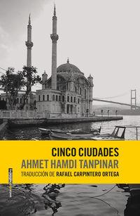 Cinco Ciudades - Ahmet Hamdi Tanpinar