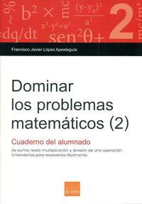 Dominar Los Problemas Matematicos (2) - Francisco Javier Lopez Apesteguia
